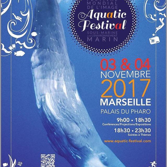 Aquatic Festival: le renouveau du Festival de l'image sous marine à Marseille le 3 & 4 novembre 2017